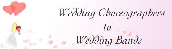 Wedding Choreographer to Wedding Bands